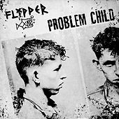 Problem Child by Flipper