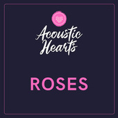 Roses by Acoustic Hearts