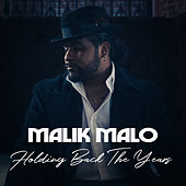Holding Back the Years by Malik Malo