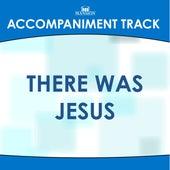 There Was Jesus (Accompaniment Track) di Mansion Accompaniment Tracks