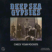Check Your Pockets by Deep Sea Gypsies