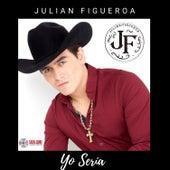 Yo Sería de Julian Figueroa