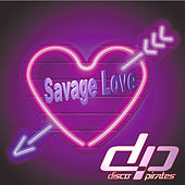 Savage Love (Laxed - Siren Beat) (Remixes) van Disco Pirates