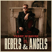 Rebels & Angels by Terry Mcbride