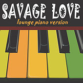 Savage Love (Lounge Piano Version) de Justrumental