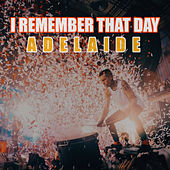 I Remember That Day de adelaide
