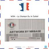 La Chanson Du 14 Juillet by WIM