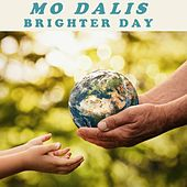 Brighter Day by Mo Dalis