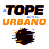 A Tope Con El Urbano von Various Artists