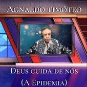 Deus Cuida de Nós (A Epidemia) de Agnaldo Timóteo