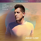 The Story's Not Over (Deluxe Edition) de Jeremy Camp