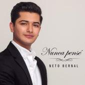 Nunca Pensé de Neto Bernal