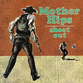 Shoot Out von The Mother Hips