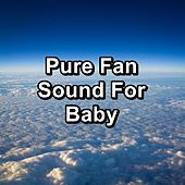 Pure Fan Sound For Baby de White Noise for Babies