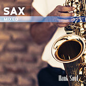 Sax Mixed by Hank Soul