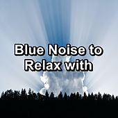 Blue Noise to Relax with by White Noise