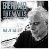Behind The Walls by Jai Uttal