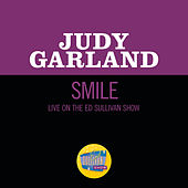 Smile (Live On The Ed Sullivan Show, April 14, 1963) di Judy Garland