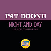 Night And Day (Live On The Ed Sullivan Show, October 17, 1965) de Pat Boone