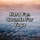 Hard Fan Sounds For Yoga by Spa Music Relaxation