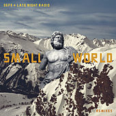 Def3 & Late Night Radio - Small World Remixes by Def 3