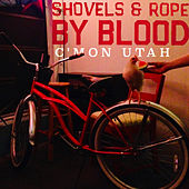 C'mon Utah! (Acoustic Version) by Shovels & Rope
