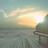 Chilled Out Piano Covers von Various Artists