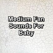 Medium Fan Sounds For Baby by Brown Noise