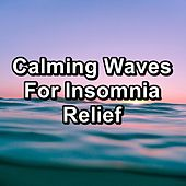 Calming Waves For Insomnia Relief di Deep Sleep Relaxation
