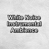 White Noise Instrumental Ambience von Yoga