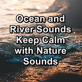 Ocean and River Sounds Keep Calm with Nature Sounds von Yoga