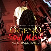 Soul Music Volume 1: Watch No Face by Ogeno