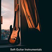 Soft Guitar Instrumentals von Various Artists