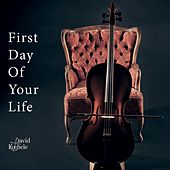 First day of your life von David Koebele