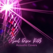 Soul Disco R&B Acoustic Covers de Various Artists