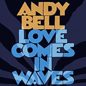 Love Comes In Waves de Andy Bell