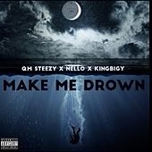 Make Me Drown de QM Steezy