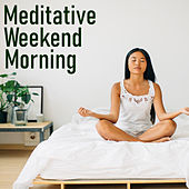Meditative Weekend Morning by Various Artists