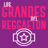 Los Grandes del Reggaeton by Various Artists