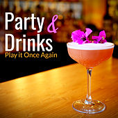 Play it Once Again: Party & Drinks by Various Artists