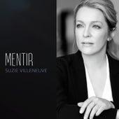 Mentir by Suzie Villeneuve