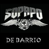 SOPAPO DE BARRIO by Sopapo HardRock