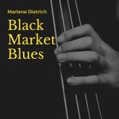 Black Market Blues by Marlene Dietrich