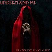 Understand Me by KayVerified