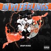 In Yo Feelings by Snap Dogg