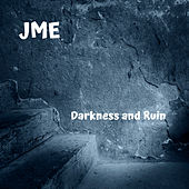 Darkness and Ruin von JME
