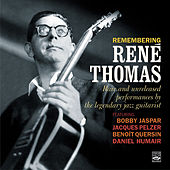 Remembering René Thomas. Rare and Unreleased Performances by the Legendary Jazz Guitarist de Rene Thomas