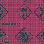SWERVE! de Kei Dii