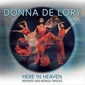 Here in Heaven (Remixes and Bonus Tracks) by Donna De Lory