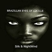 Brazilian Eyes of Lucille de Silk
